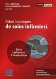 Sylvie Gervaise et Pascale Wanquet-Thibault - Fiches techniques de soins infirmiers - De la réalisation à l'évaluation.