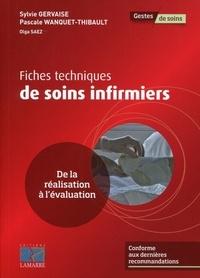 Fiches techniques de soins infirmiers- De la réalisation à l'évaluation - Sylvie Gervaise |