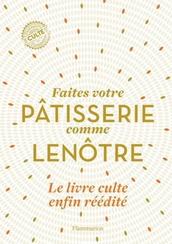 Faites votre pâtisserie comme Lenôtre - 9782080237903 - 20,99 €