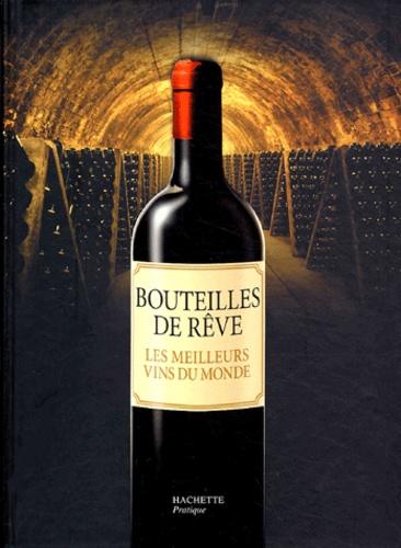 Sylvie Girard-Lagorce - Bouteilles de rêve - Les meilleurs vins du monde.