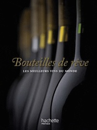 Bouteilles de rêve - Les meilleurs vins du monde.pdf