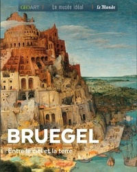 Sylvie Girard-Lagorce - Bruegel - Entre le ciel et la terre.