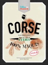 Sylvie Girard-Lagorce - Corse - Recettes cultes 100% maquis.