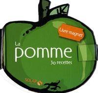 Sylvie Girard-Lagorce - La pomme - 30 recettes.