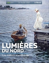 Sylvie Girard-Lagorce - Lumières du Nord - Les maîtres scandinaves.