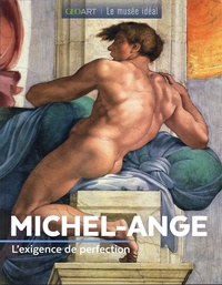Sylvie Girard-Lagorce - Michel-Ange - L'exigence de perfection.
