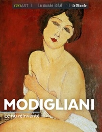 Sylvie Girard-Lagorce - Modigliani - Le nu réinventé.
