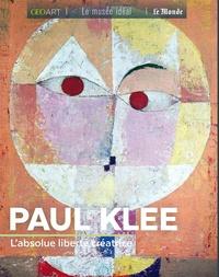 Sylvie Girard-Lagorce - Paul Klee - L'absolue liberté créatrice.