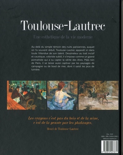 Toulouse-Lautrec. Une esthétique de la vie moderne