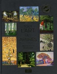 Sylvie Girard-Lagorce - Tout l'art des arbres - 100 chefs d'oeuvre de la peinture.