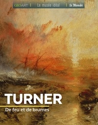 Sylvie Girard-Lagorce - Turner - De feu et de brumes.