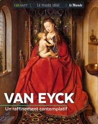Sylvie Girard-Lagorce - Van Eyck - Un raffinement contemplatif.