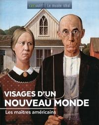 Sylvie Girard-Lagorce - Visages d'un nouveau monde - Les maîtres américains.