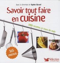 Sylvie Girard - Savoir tout faire en cuisine - 1000 Recettes et tours de mains.