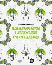 Sylvie Girardet - Araignées, lucioles, papillons.