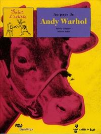 Sylvie Girardet et Nestor Salas - Au pays de Andy Warhol.