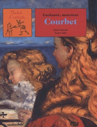 Sylvie Girardet et Nestor Salas - Enchanté, monsieur Courbet.