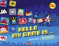Sylvie Girardet et  Invader - Hello my game is... - Joue avec Invader.