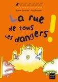 Sylvie Girardet - La rue de tous les dangers !.