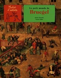 Sylvie Girardet et Nestor Salas - Le petit monde de Bruegel.