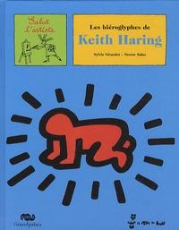 Sylvie Girardet et Nestor Salas - Les hiéroglyphes de Keith Haring.