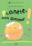 Sylvie Girardet - Planète, mon amour !.