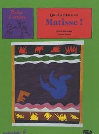 Sylvie Girardet et Nestor Salas - Quel artiste ce Matisse !.
