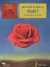 Sylvie Girardet et Nestor Salas - Quel drôle de génie ce Dali !.