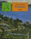 Sylvie Girardet et Nestor Salas - Sous le soleil de Cézanne.