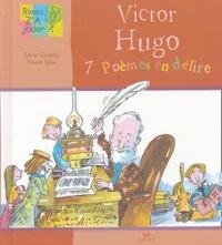 Sylvie Girardet et Nestor Salas - Victor Hugo - 7 poèmes en délire.