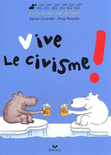 Sylvie Girardet - Vive le civisme !.