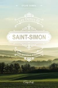 Sylvie Gobeil - Les Denys de Saint-Simon  : Les Denys de Saint-Simon tome 1. Une question d'honneur - Premier tome d'une série.