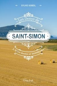 Sylvie Gobeil - Les Denys de Saint-Simon  : Les Denys de Saint-Simon tome 2. Entre doutes et incertitudes - Deuxième tome d'une série.