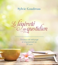 Sylvie Goudreau - La légèreté au quotidien.