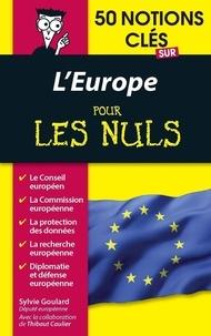 Sylvie Goulard et Thibaut Caulier - 50 notions clés sur l'Europe pour les nuls.