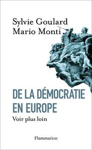 Sylvie Goulard et Mario Monti - De la démocratie en Europe - Voir plus loin.