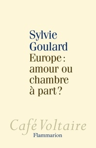 Sylvie Goulard - Europe : amour ou chambre à part ?.