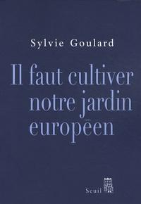 Sylvie Goulard - Il faut cultiver notre jardin européen.