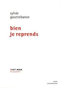 Sylvie Gouttebaron - Bien je reprends.
