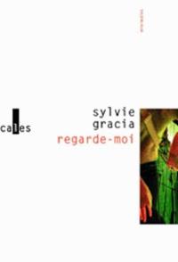 Sylvie Gracia - Regarde-moi.