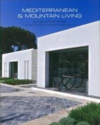 Sylvie Grand - Mediterranean & Mountain Living - By Collection Privée (Gilles Pellerin & Nicolette Schouten).