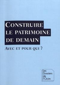 Sylvie Grange - Construire le patrimoine de demain avec et pour qui ?.