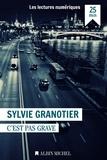 Sylvie Granotier - C'est pas grave.