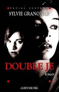 Sylvie Granotier et Sylvie Granotier - Double je.