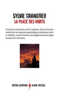 Sylvie Granotier - La place des morts.