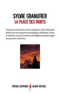 Sylvie Granotier et Sylvie Granotier - La Place des morts.