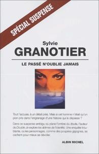 Sylvie Granotier - Le passé n'oublie jamais.