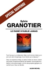 Sylvie Granotier et Sylvie Granotier - Le Passé n'oublie jamais.