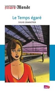 Sylvie Granotier - Le temps égaré.