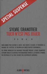Sylvie Granotier - Tuer n'est pas jouer.